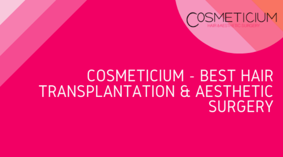 Cosmeticium – Best Hair Transplantation & Aesthetic Surgery