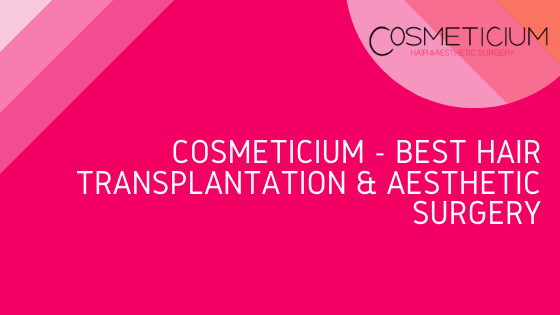 Cosmeticium - Best Hair Transplantation & Aesthetic Surgery